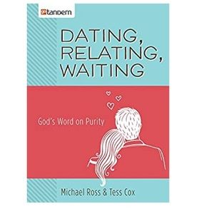 Dating, Relating, Waiting: Gods word on purity